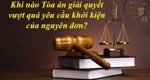 Khi nào tòa án giải quyết vượt quá yêu cầu khởi kiện của nguyên đơn?
