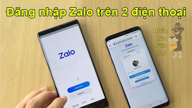 Cách đăng nhập Zalo trên 2 điện thoại cùng lúc iPhone, Android, laptop