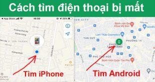 Cách tìm điện thoại Android, iPhone bị mất bằng iCloud, Gmail, Find My